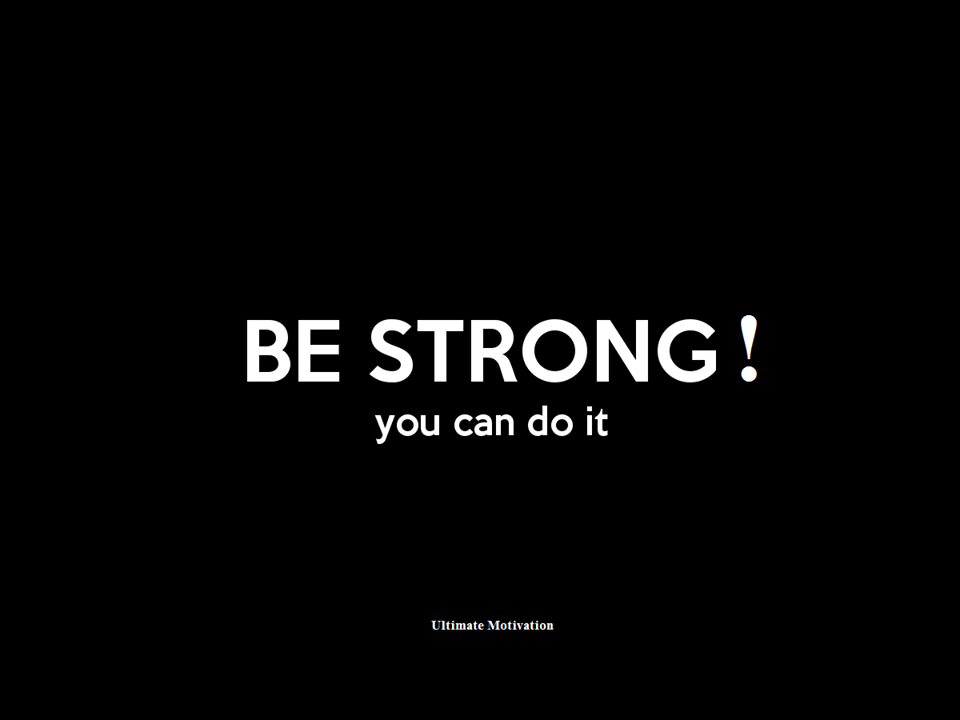 Be Strong! You can do it! – e-motivation.net