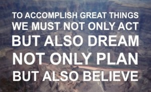e-motivation.net_quotes_to-accomplish-great-things-we-must-not-only-act-but-also-dream-not-only-plan-but-also-believe-Anatole-France_quotes